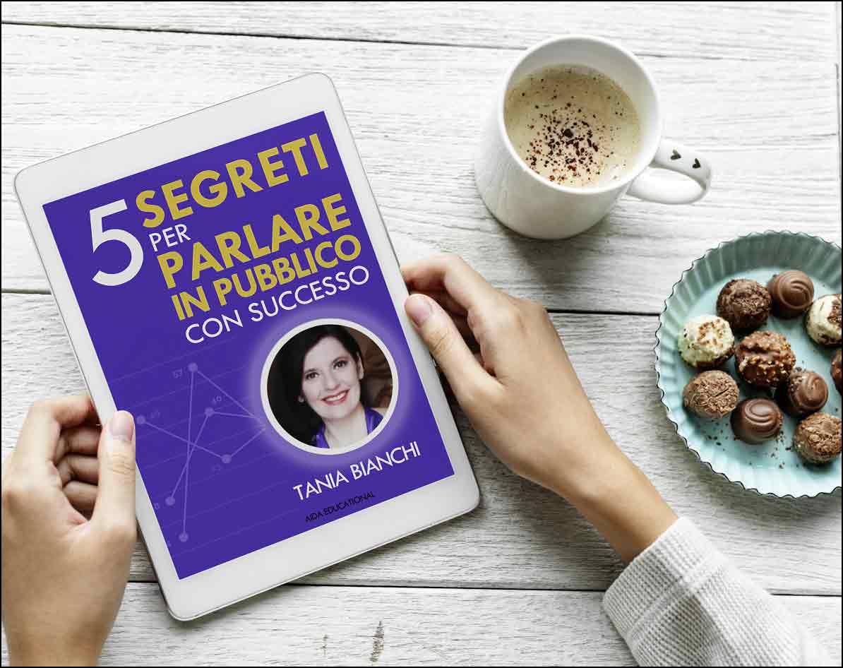 GRATIS - 5 Segreti per Parlare in Pubblico con Successo - di Tania Bianchi